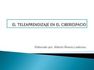 EL TELEAPRENDIZAJE EN EL CIBERESPACIO