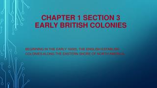 Chapter 1 Section 3 Early  British Colonies