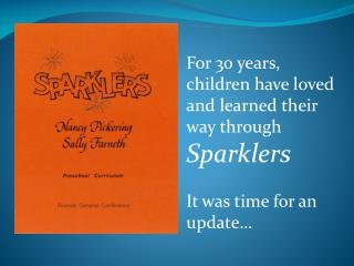 For 30 years, children have loved and learned their way through  Sparklers