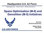 Space Optimization M-6 and Demolition M-5 Initiatives