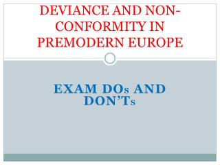 DEVIANCE  AND NON-CONFORMITY IN PREMODERN EUROPE