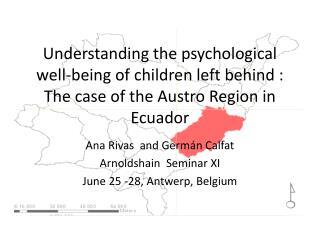 Ana Rivas  and  Germán Calfat Arnoldshain   Seminar XI June 25 -28, Antwerp, Belgium