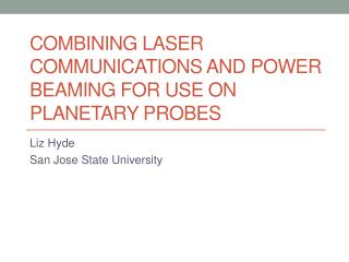 Combining Laser Communications and Power Beaming for use on Planetary Probes