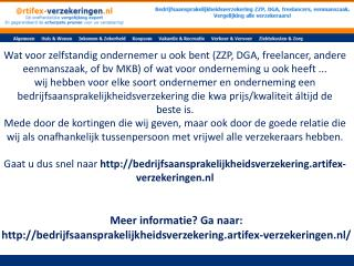 Meer informatie? Ga naar: http://bedrijfsaansprakelijkheidsverzekering.artifex-verzekeringen.nl/