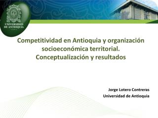 Jorge Lotero Contreras Universidad de Antioquia