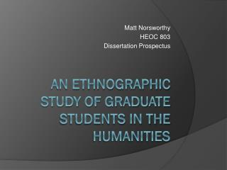 An Ethnographic Study of  Graduate  students  in  the humanities