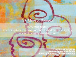 Prosjektet er støttet av  Norges forskningsråd og  Møre og Romsdal fylkeskommune