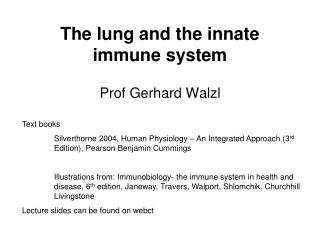 The lung and the innate immune system