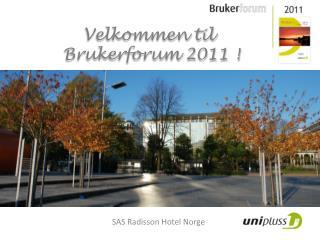 27. og 28. oktober 2011 SAS Radisson Hotel Norge