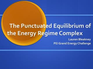 The Punctuated Equilibrium of the Energy Regime Complex