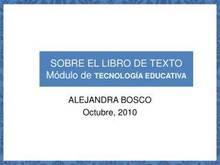 SOBRE EL LIBRO DE TEXTO Módulo de  TECNOLOGÍA EDUCATIVA