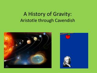 A History of Gravity: Aristotle through Cavendish
