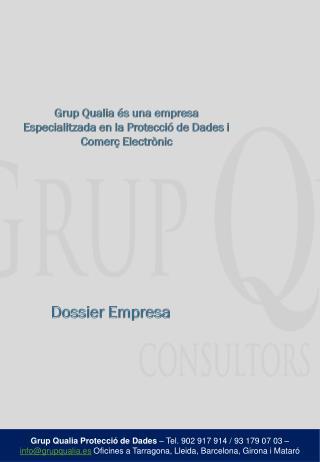 Grup Qualia  és  una empresa  Especialitzada  en la  Protecció  de  Dades  i  Comerç Electrònic