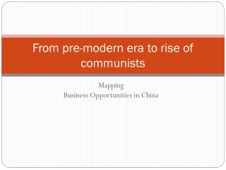 From pre-modern era  to  rise of communists