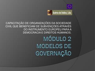 M�DULO 2 Modelos de Governa��o