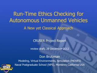 Run-Time Ethics Checking for  Autonomous Unmanned  Vehicles  A  New yet Classical  Approach