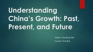 Understanding China�s Growth:  Past, Present , and Future