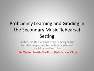 Proficiency Learning and Grading in the Secondary Music Rehearsal Setting