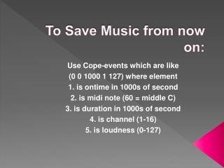 To Save  Music from now on: