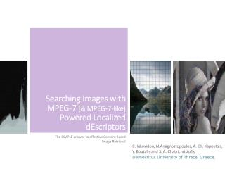 Searching  I mages with  M PEG-7  [ & MPEG-7-like ] P owered  L ocalized  d E scriptors