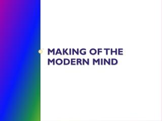 Making of the Modern Mind
