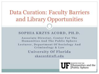 Data Curation: Faculty Barriers and Library Opportunities