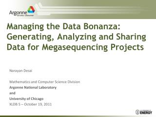 Managing the Data Bonanza: Generating, Analyzing and Sharing Data for  Megasequencing  Projects