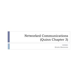 Networked Communications (Quinn Chapter  3 )