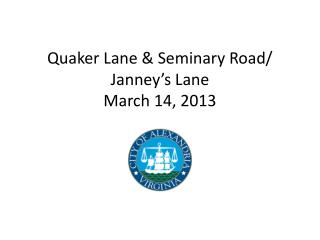 Quaker Lane & Seminary Road/  Janney�s  Lane March 14, 2013