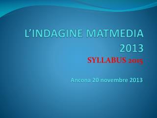 L'INDAGINE MATMEDIA 2013