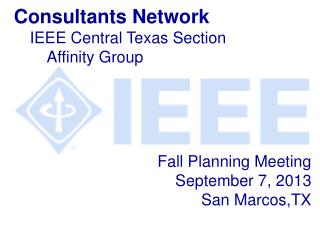 Fall Planning  Meeting September 7,  2013  San  Marcos,TX