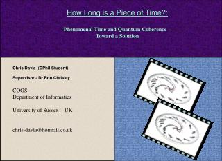 How Long is a Piece of Time?: Phenomenal Time and Quantum Coherence –  Toward a Solution