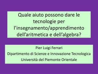 Pier Luigi Ferrari Dipartimento di Scienze e Innovazione Tecnologica