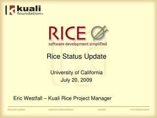 Rice Status Update University of California July 20, 2009