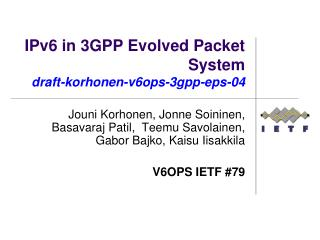 IPv6 in 3GPP Evolved Packet System draft-korhonen-v6ops-3gpp-eps-04