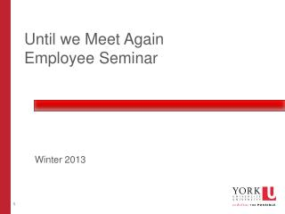Until we Meet Again  Employee  Seminar