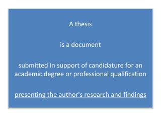 A thesis  is a document