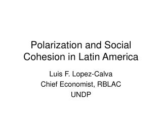 Polarization and Social Cohesion in Latin America
