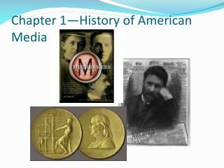 Chapter 1�History of American Media