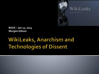 WikiLeaks, Anarchism and Technologies of Dissent