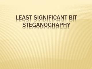 Least Significant Bit Steganography