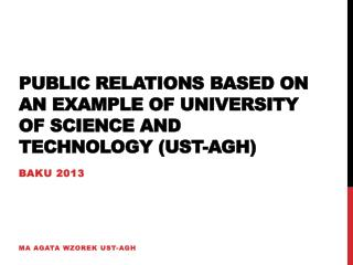 Public relations based on an example of University of Science and Technology  (UST-AGH )