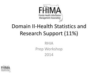 Domain II - Health Statistics and Research Support (11 %)