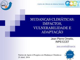 MUDANÇAS CLIMÁTICAS: IMPACTOS, VULNERABILIDADE E ADAPTAÇÃO