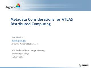 Metadata Considerations for ATLAS Distributed Computing