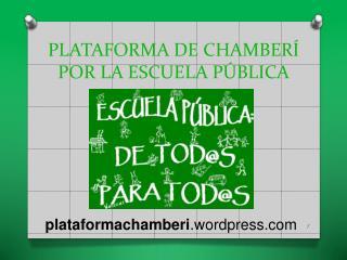 PLATAFORMA DE CHAMBERÍ POR LA ESCUELA PÚBLICA