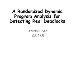 A Randomized Dynamic Program Analysis for Detecting Real Deadlocks
