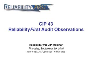 CIP 43 Reliability First  Audit Observations