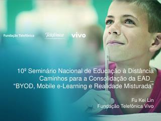 10º Seminário Nacional de Educação à Distância Caminhos para a Consolidação da EAD_