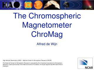 The Chromospheric Magnetometer ChroMag